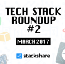 Tech Stack Roundup #2: March 2017