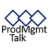 Go to the profile of ProdMgmt Talk