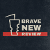 Go to the profile of Brave New Review