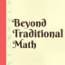 Go to the profile of Beyond Traditional Math
