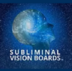 Go to the profile of Subliminal Vision Boards