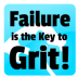Failure is the Key to Grit!