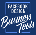 Facebook Design: Business Tools