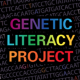 Go to the profile of Genetic Literacy