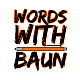 Go to the profile of Words With Baun