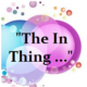 """Go to the profile of """"The In Thing …"""""""