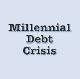 Go to the profile of Millennial Debt Crisis
