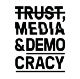 Trust, Media and Democracy