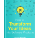 How to Transform Your Ideas into Software Products
