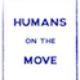 Humans on the Move