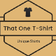 Go to the profile of That One T-Shirt