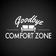 Go to the profile of Goodbye Comfort Zone