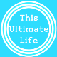 This Ultimate Life