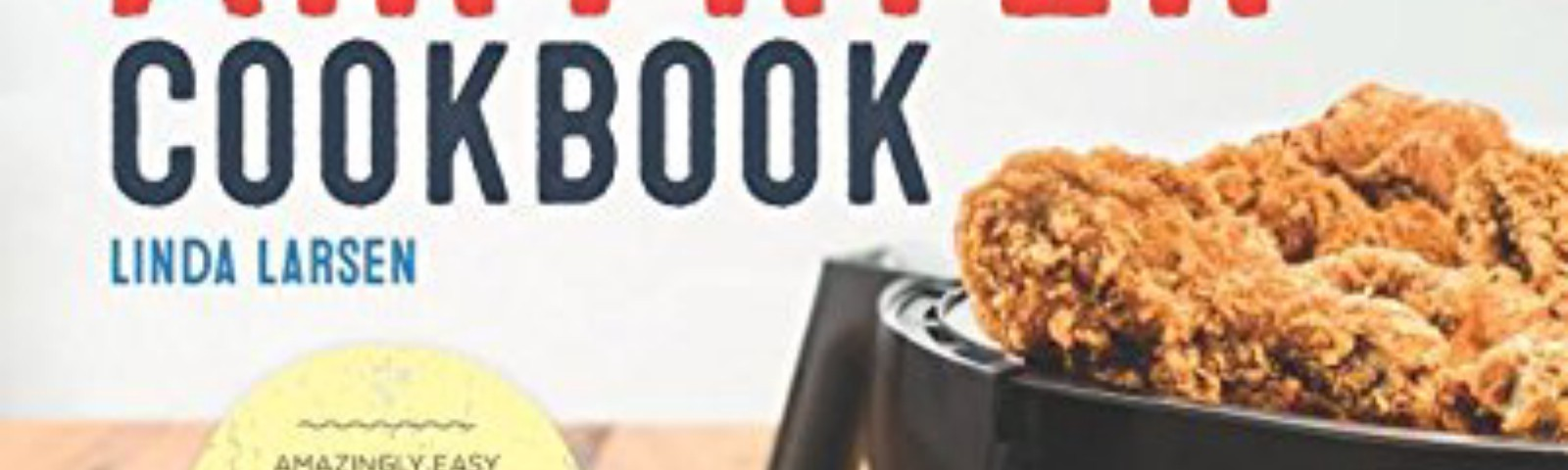 The Complete air fryer cookbooks Amazingly Easy Recipes to Fry, Bake, Grill, and Roast with Your Air Fryer