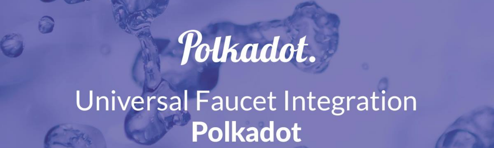 Universal Faucet Integration: Polkadot - By BlockX Labs