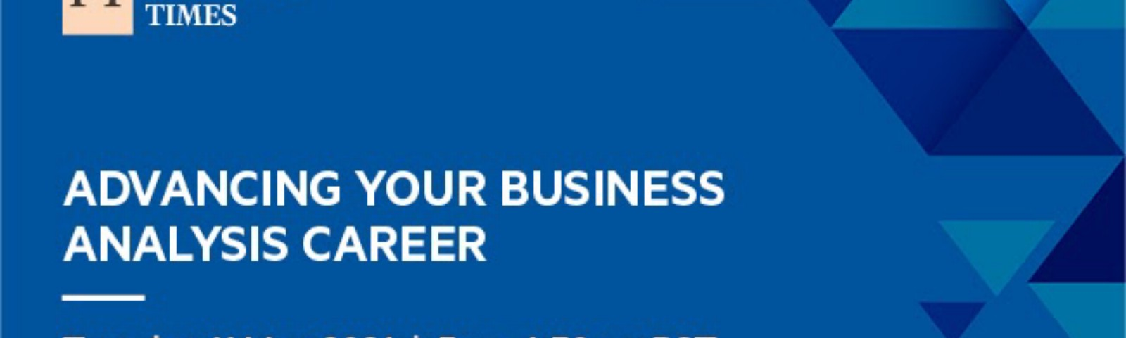 Image shows a designed promotion card for the Business Analysis event 'Advancing your business analysis career' on Tuesday 11 May 2021 at 5pm BST, for use on social media