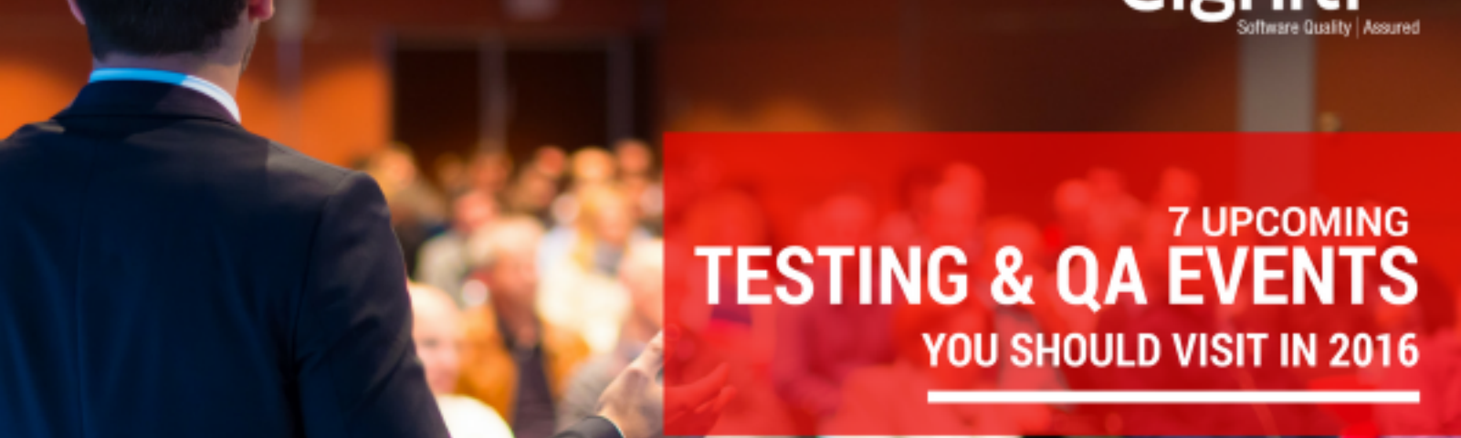 7 Upcoming Testing & QA Events You Should Visit in 2016