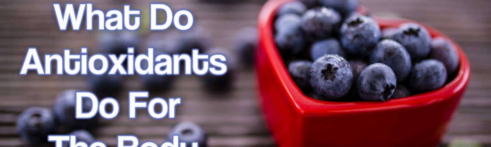 what do antioxidants do for your body