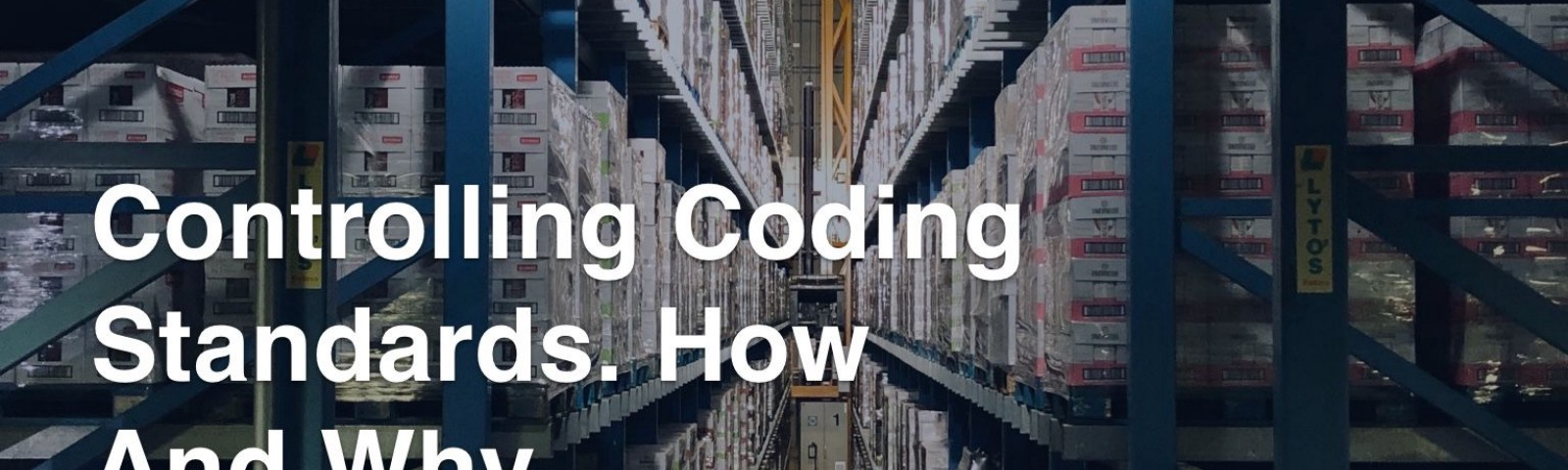 Controlling Coding Standards. How And Why