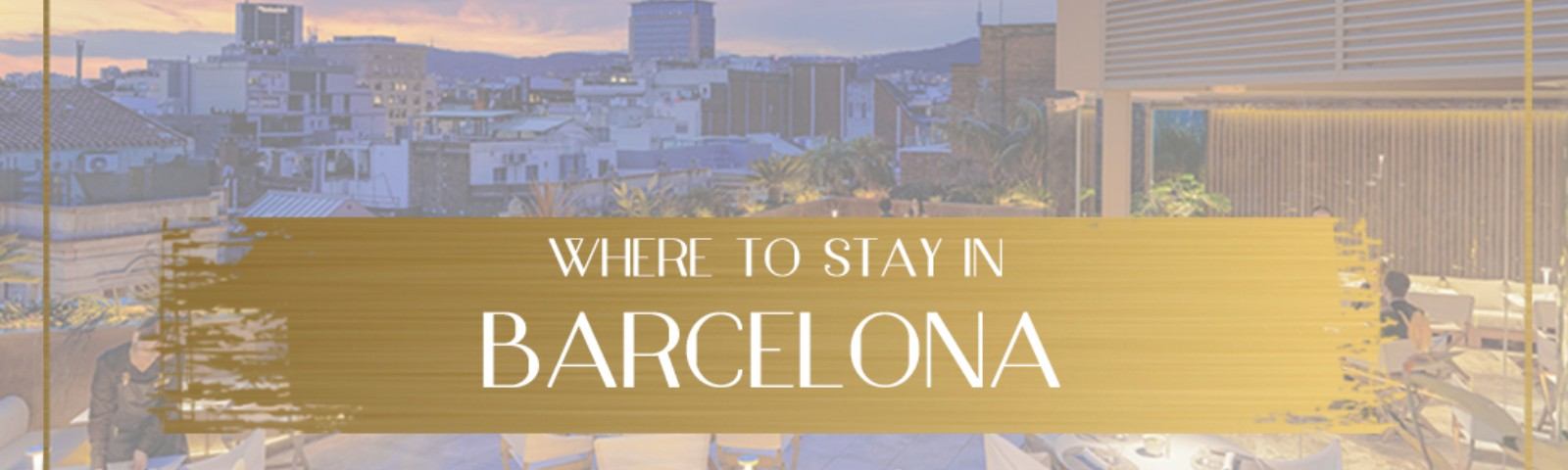Where to stay in Barcelona, main