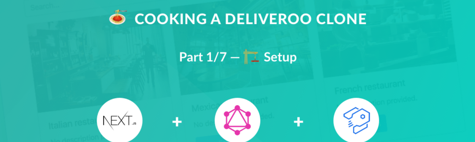 🍝 Cooking a Deliveroo clone with Next js and Strapi - Setup (part 1/7)