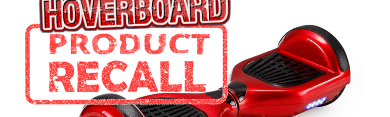 Unsafe Hoverboard scooters recalled