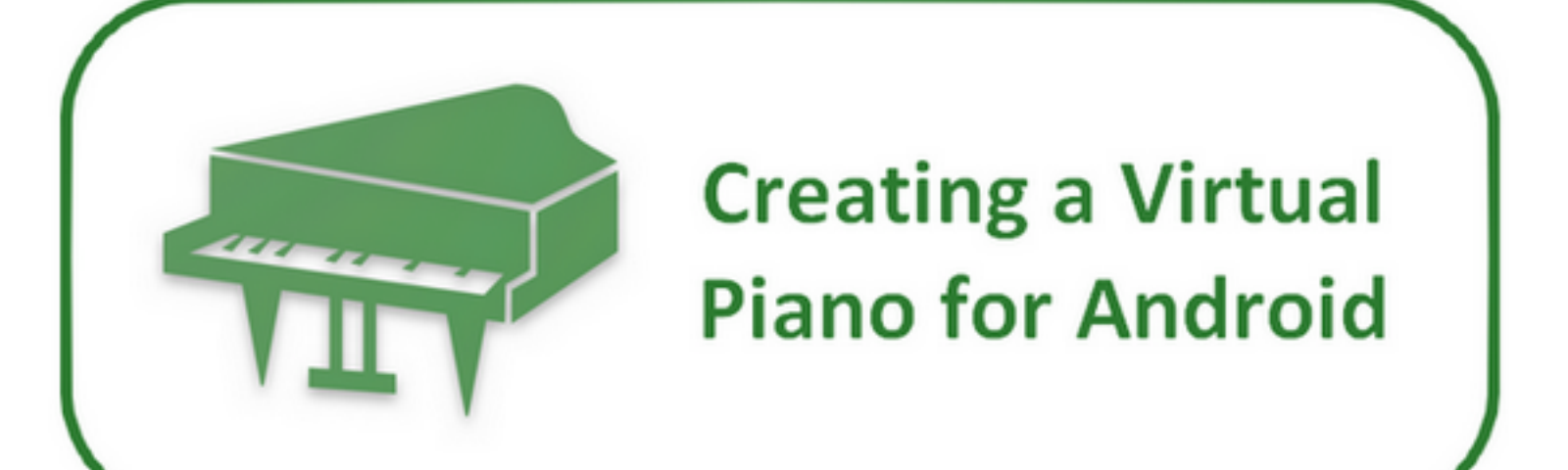 Creating a Virtual Piano Application for Android - Sylvain Saurel