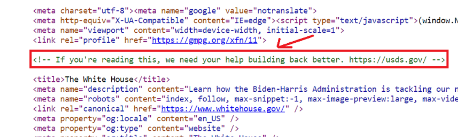 The technical team has hidden this secret message in the source code of the new White House website.