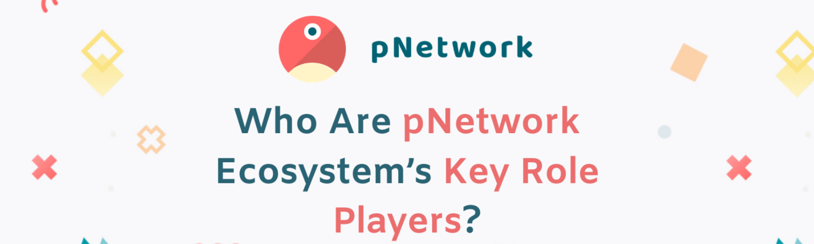 pNetwork Ecosystem's Key Role Players