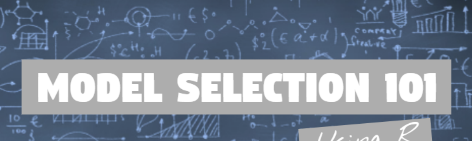 Model selection 101, using R - Towards Data Science