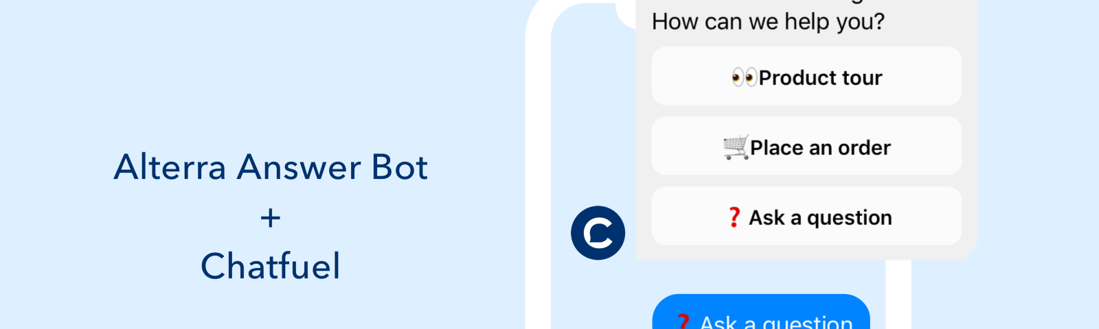 Alterra.ai— Chatfuel Integration. Chatfuel guides users through a predefined path — Alterra answers free-text questions.