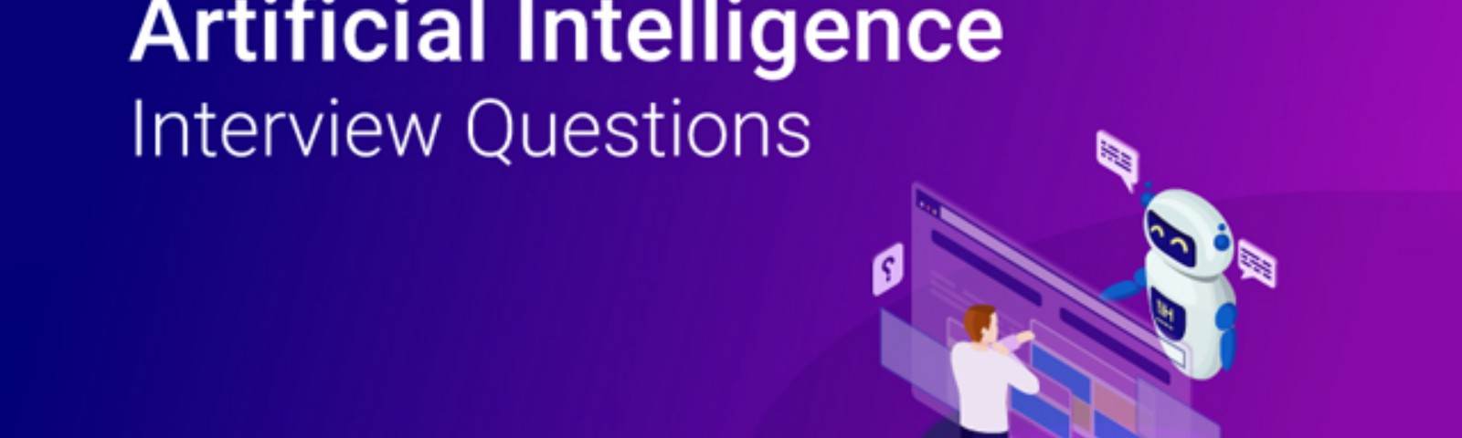 Top 45 Artificial Intelligence (AI) Interview Questions & Answers