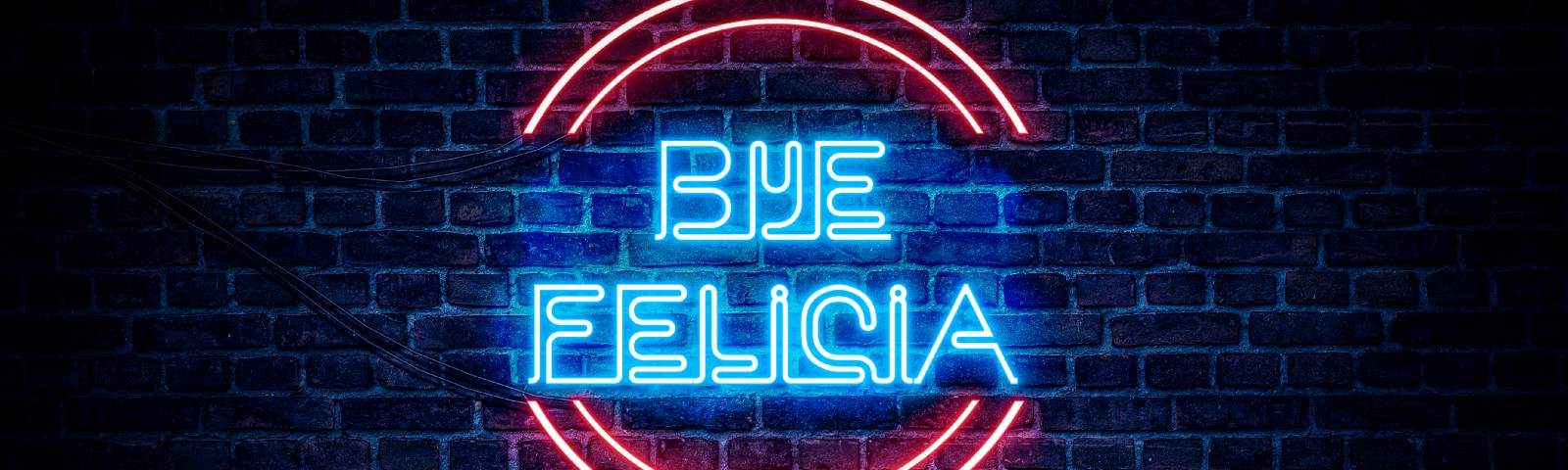 """A neon red and blue sign that reads """"bye Felicia"""""""