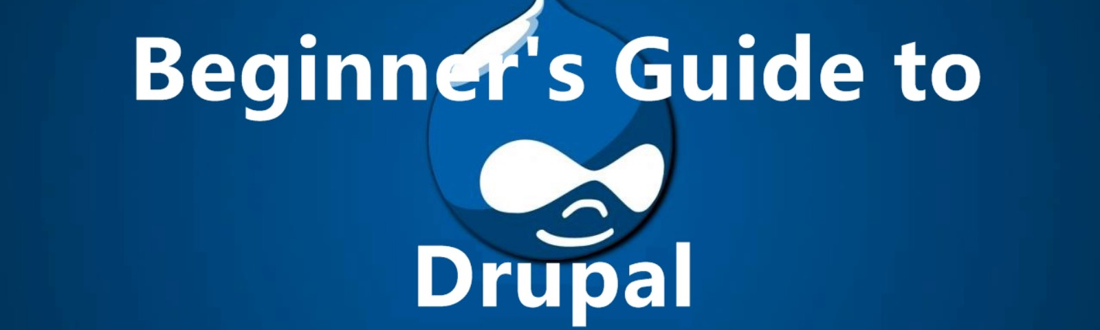 Ultimate guide to Drupal for Beginners - Valuebound - Medium