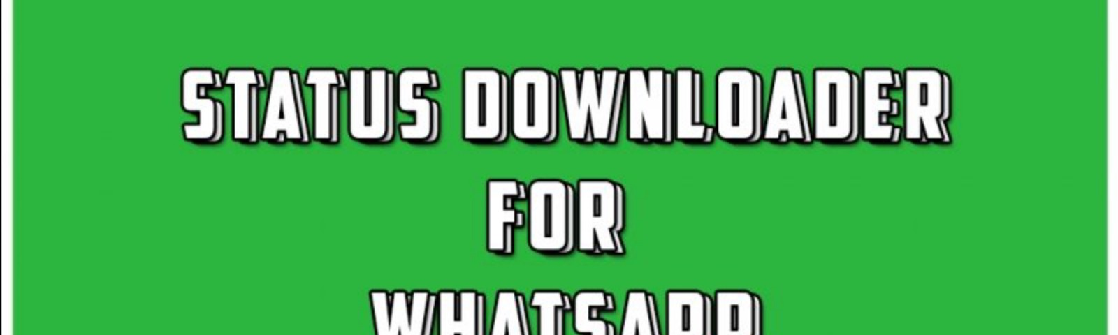 Some Of The Best Whatsapp Status Saver App For Android