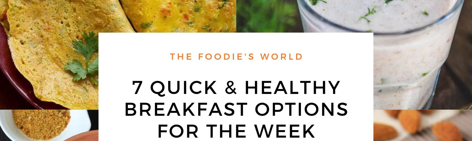7 Quick & Healthy Breakfast Options for the Week