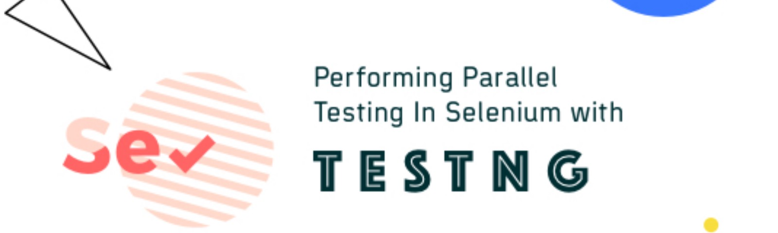 Faster Parallel Testing In Selenium With TestNG   LambdaTest
