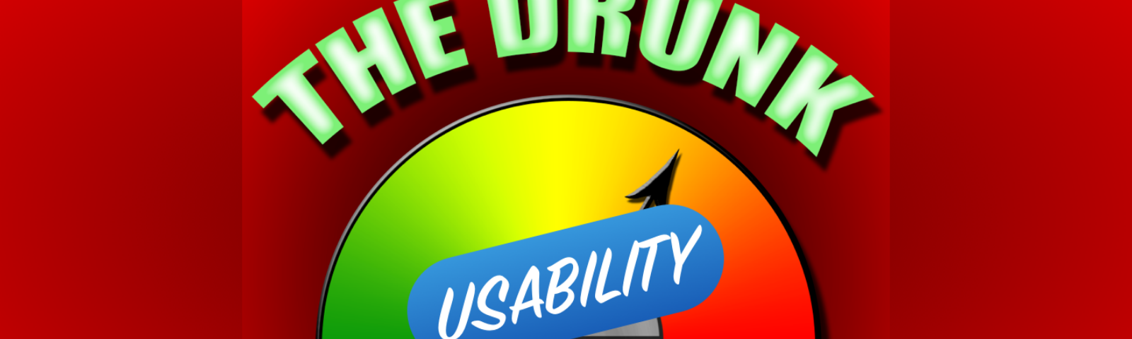 """An image stating """"The Drunk Usability Test"""""""