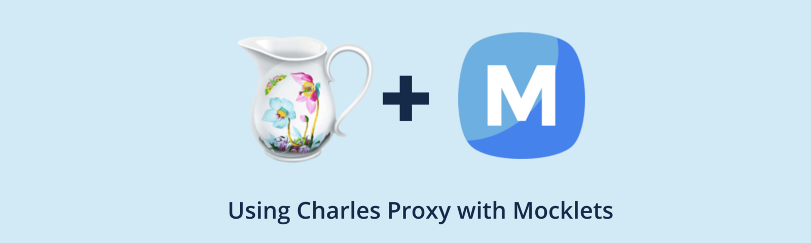 Using Charles Proxy with Mocklets