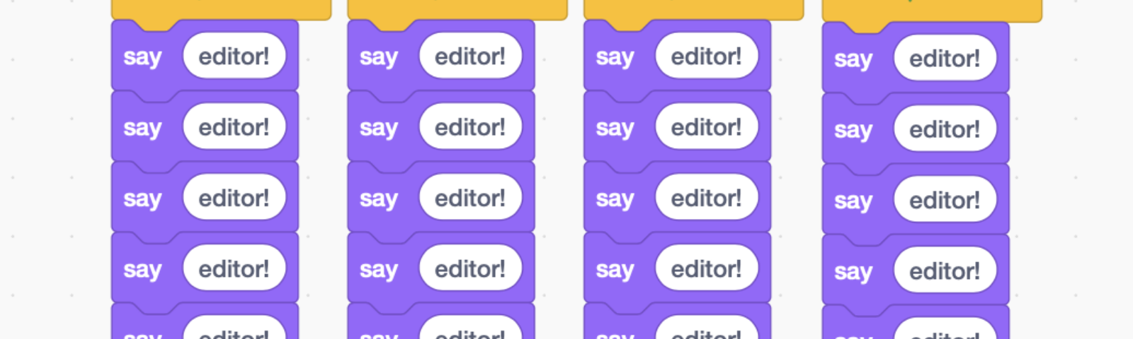 """A Scratch program that, when clicked, redundantly updates a character's speech bubble to say """"editor!"""" 28 times."""