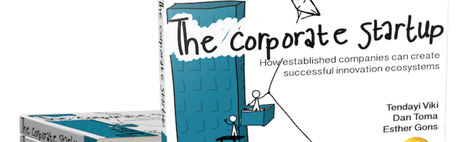 the corporate startup how established companies can develop successful innovation ecosystems