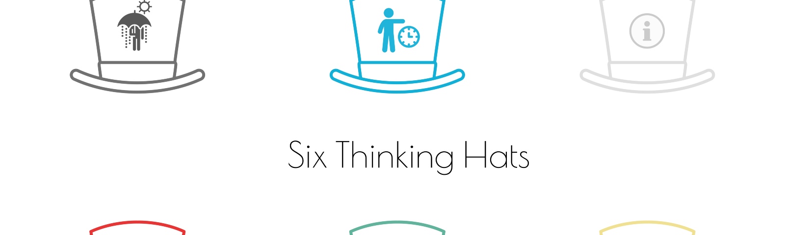 6 top hats in the six following colors: Black, Blue, White, Red, Green, Yellow. The hats introduces Six Thinking Hats Method