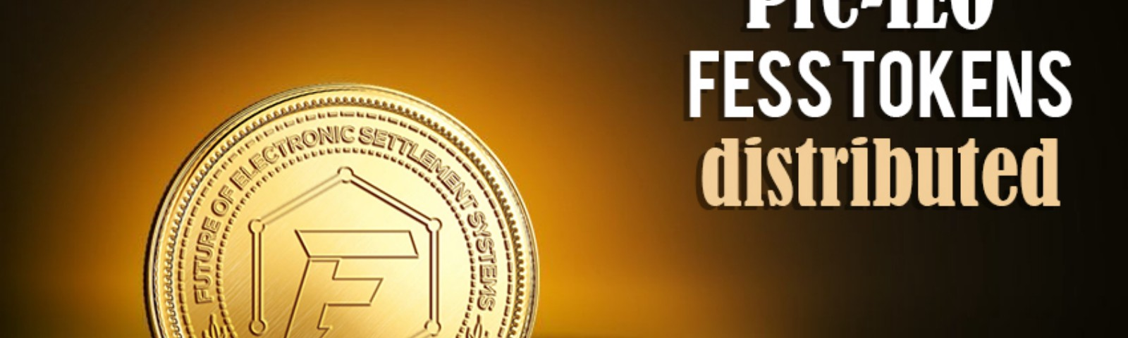 Pre-IEO FESS Tokens Distributed