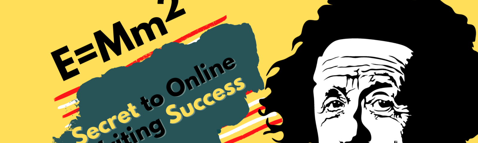 Einstein's Theory of Online Writing Success: E=Mm2