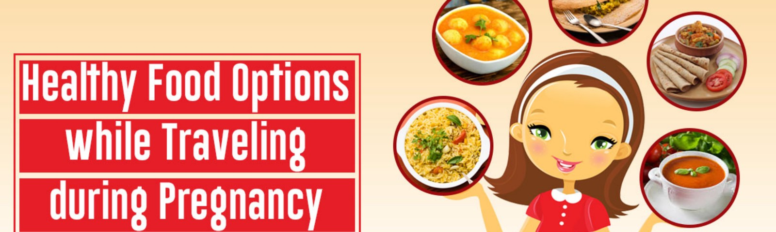 Healthy Food Options While Traveling During Pregnancy