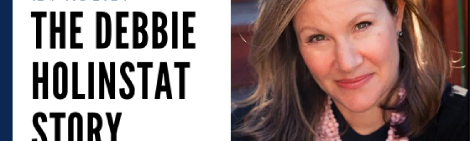 How and Why I Became a TV News Producer: The Debbie Holinstat Story
