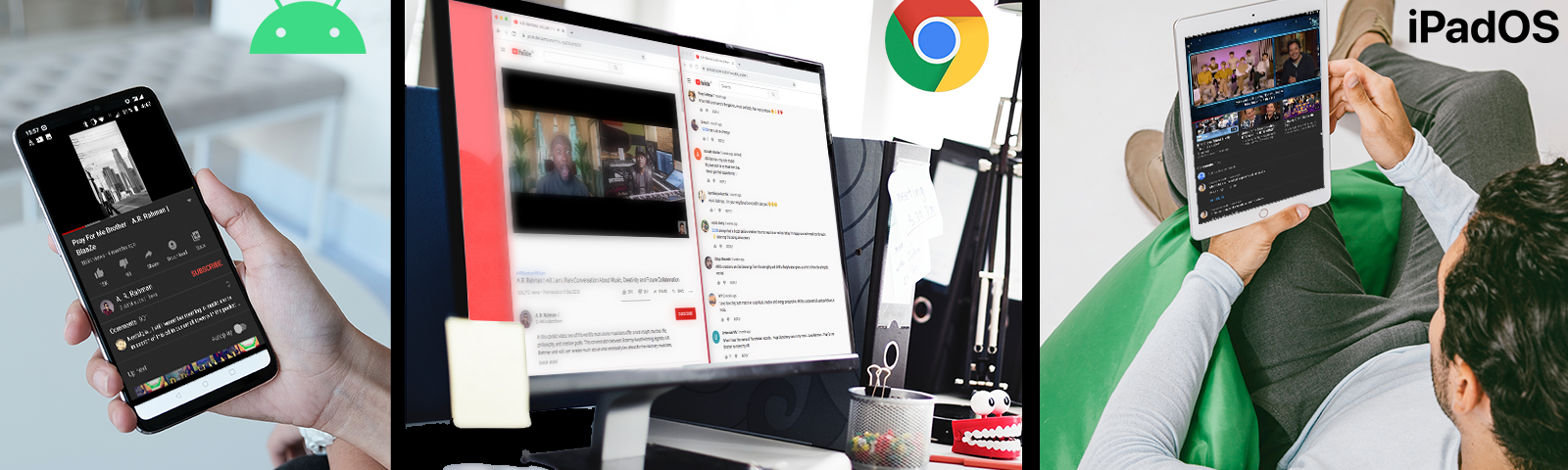 YouTube app in Android phone, Google Chrome browser in a desktop computer and in iPad.