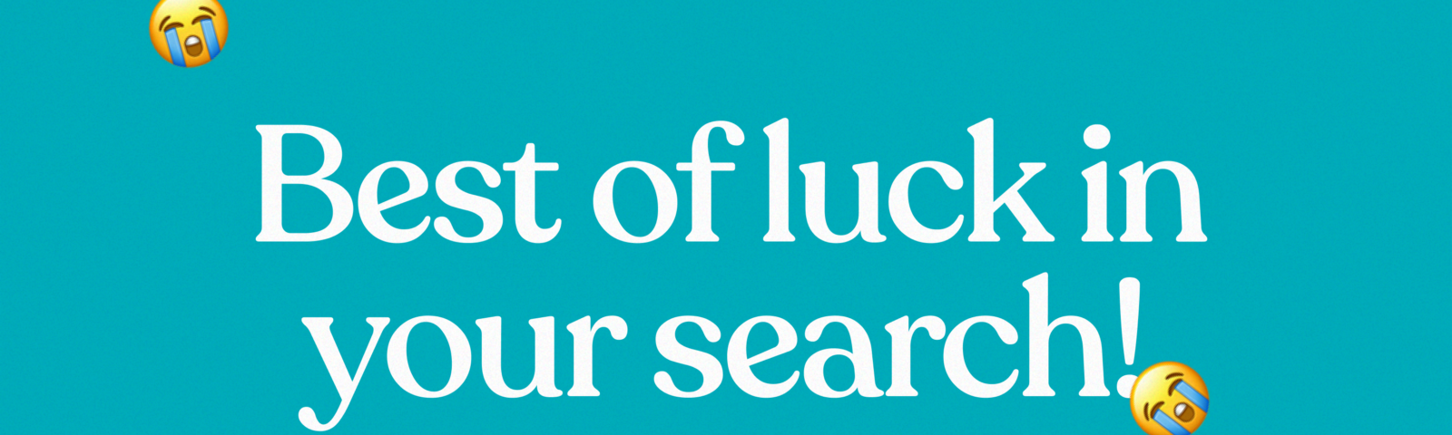 "Illustration that says, ""Best of luck in your search"""