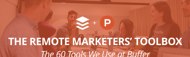 The Remote Marketers Toolbox: The 60 Marketing Tools We Use at Buffer