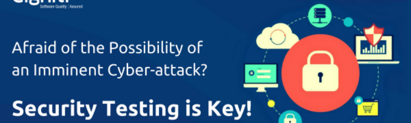 Afraid of the Possibility of an Imminent Cyber-attack? Security Testing is Key!